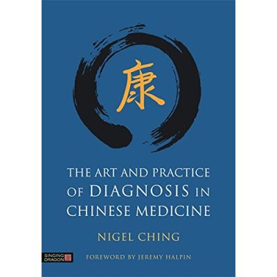 The Art and Practice of Diagnosis in Chinese Medicine - [Livre en VO]
