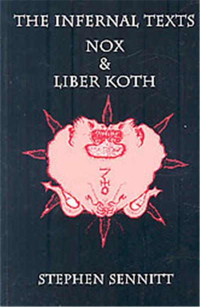 The Infernal Texts, Nox & Liber Koth