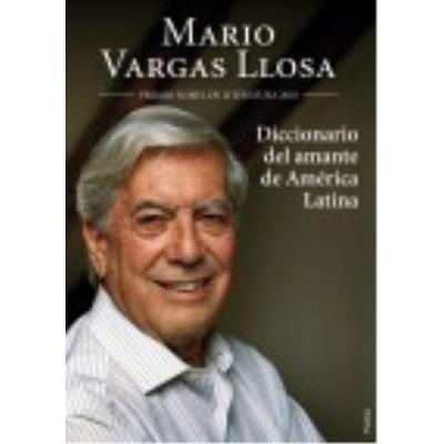 Diccionario Del Amante De América Latina - MARIO VARGAS LLOSA