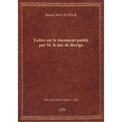 Lettre sur le document publié par M. le duc de Rovigo
