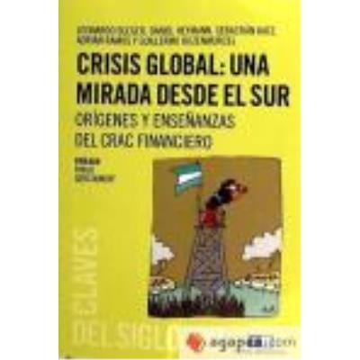 Crisis Global: Una Mirada Desde El Sur Leonardo Bleger - Bleger, L., Heymann, D., Katz, S., Ramos, A., Rozenwurcel, G.