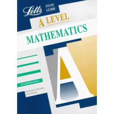 A-level Study Guide Mathematics (Letts Educational A-level Study Guides)