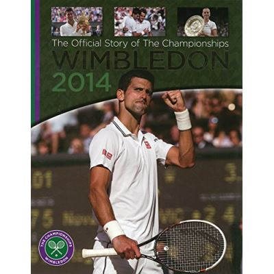 Wimbledon 2014 : The Offical Story of the Championships (Wimbledon the Championships)