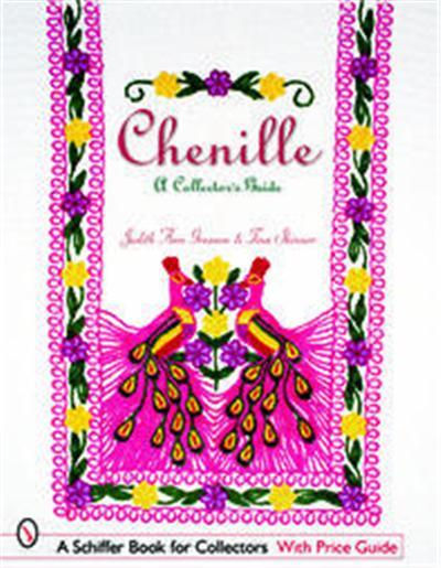 Chenille, Schiffer Book for Collectors Series