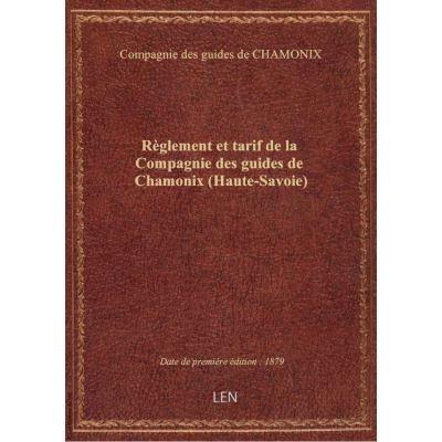 Règlement et tarif de la Compagnie des guides de Chamonix (Haute-Savoie)