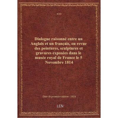 Dialogue raisonné entre un Anglais et un français, ou revue des peintures, sculptures et gravures ex
