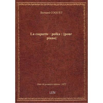 La coquette : polka : [pour piano] / B. Coquet : [ill. par] P. de Crauzat