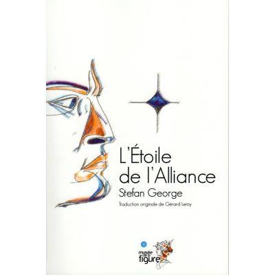 L'étoile de l'Alliance, Stefan George, traduit de l'allemand par Gérard Leroy