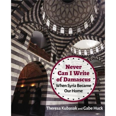Never Can I Write Of Damascus: When Syria Became Our Home