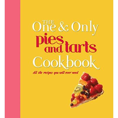 The One and Only Pies and Tarts Cookbook - [Version Originale]