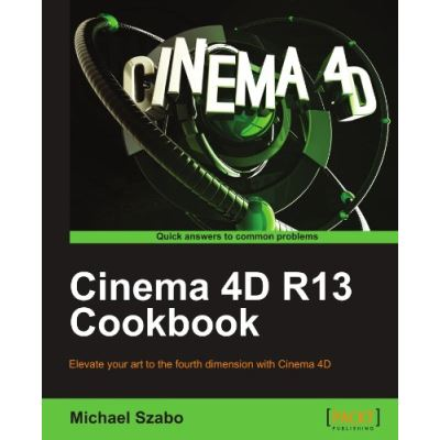Cinema 4D R13 Cookbook