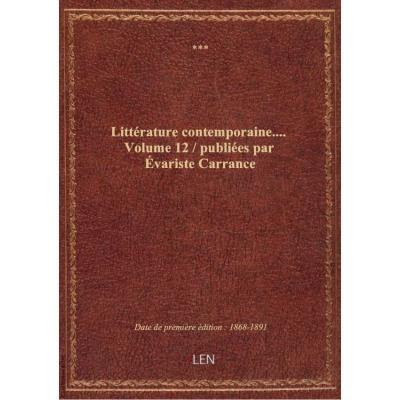 Littérature contemporaine.... Volume 12 / publiées par évariste Carrance