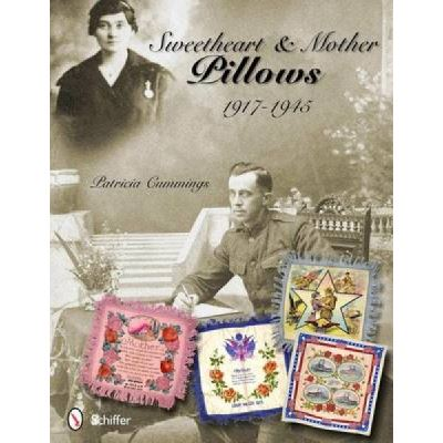 Sweetheart & Mother Pillows, 1917-1945 - [Version Originale]