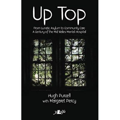 Up Top - From Lunatic Asylum to Community Care - [Livre en VO]