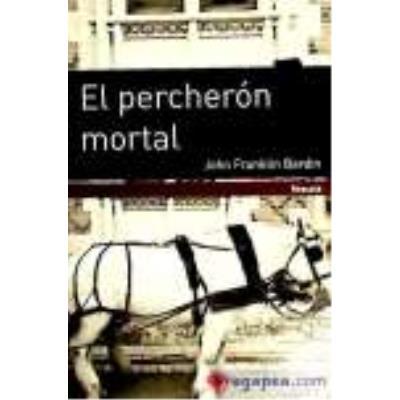 El Percherón Mortal - Bardin, John Franklin, Aira, César T. (1949- ), (tr.)