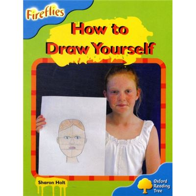 Oxford Reading Tree: Level 3: Fireflies: How To Draw Yourself (Paperback)