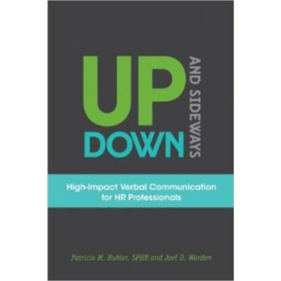 Up, Down, And Sideways: High-Impact Verbal Communication For Hr Professionals (Paperback)