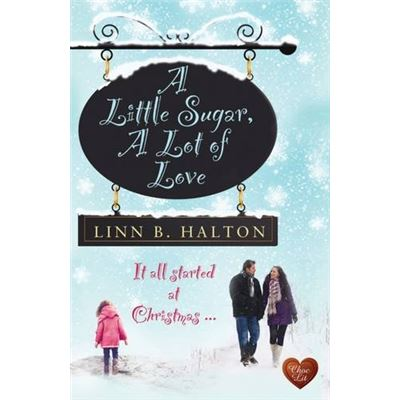 A Little Sugar, a Lot of Love - [Livre en VO]