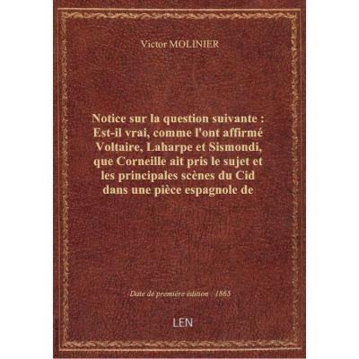 Notice sur la question suivante : Est-il vrai, comme l'ont affirmé Voltaire, Laharpe et Sismondi, qu