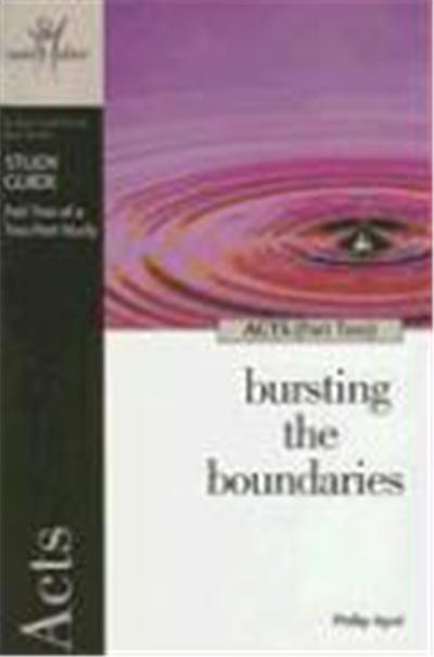 Acts (Part Two): Bursting the Boundaries