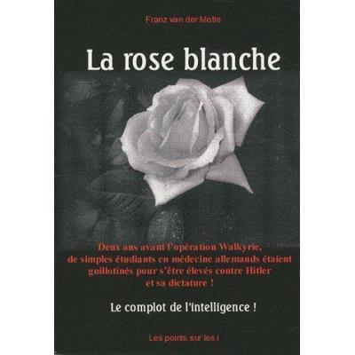 La Rose Blanche , Le Complot De L'Intelligence
