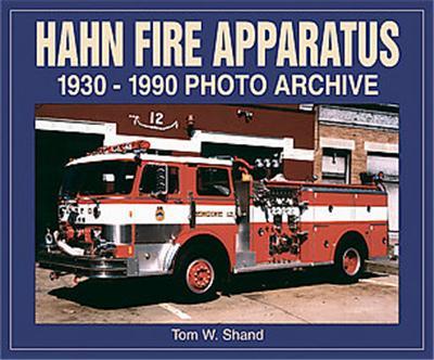 Hahn Fire Apparatus, Photo Archive Series
