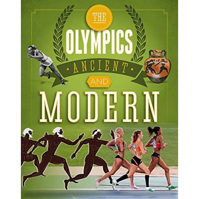 The Olympics: Ancient to Modern: A Guide to the History of the Games - [Livre en VO]