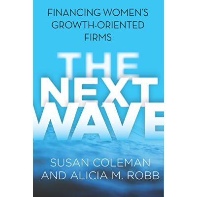 The Next Wave: Financing Women's Growth-Oriented Firms - [Livre en VO]