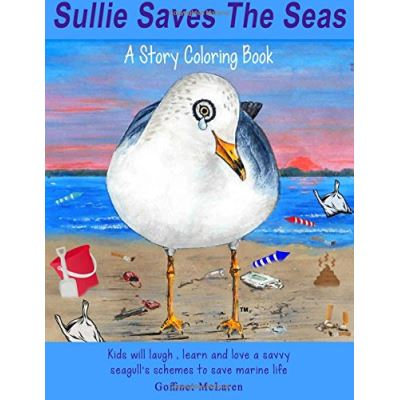 Sullie Saves The Seas: - A Story Coloring Book - [Version Originale]