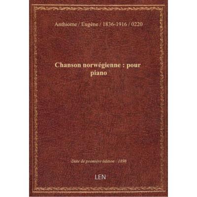 Chanson norwégienne : pour piano / Eug. Anthiome,... : [couv. ornée par] Gir