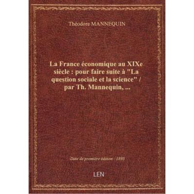 La France économique au XIXe siècle : pour faire suite à \
