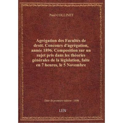 Agrégation des Facultés de droit. Concours d'agrégation, année 1896. Composition sur un sujet pris d