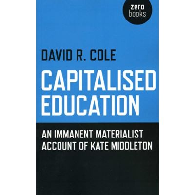 Capitalised Education: An immanent materialist account of Kate Middleton - [Livre en VO]
