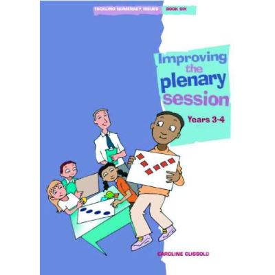 Tackling Numeracy Issues Book 6: Improving the Plenary Session: Years 3 and 4 - [Livre en VO]