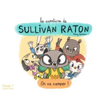 Les Aventures De Sullivan Raton T,1 , On Va Camper !