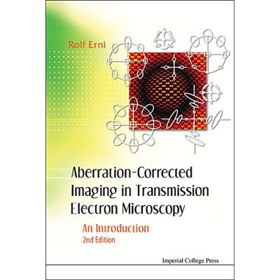 Aberration-Corrected Imaging in Transmission Electron Microscopy: An Introduction - [Livre en VO]