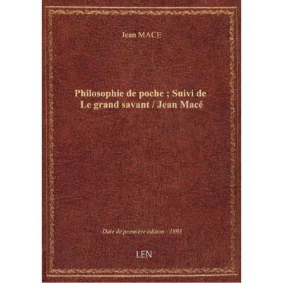 Philosophie de poche , Suivi de Le grand savant / Jean Macé