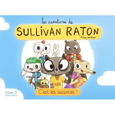 Les Aventures De Sullivan Raton T,2 , C'Est Les Vacances !