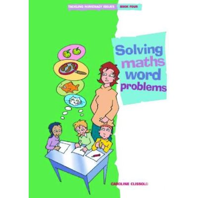 Tackling Numeracy Issues Book 4: Solving Maths Word Problems - [Livre en VO]