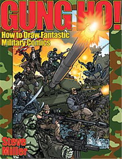 Gung Ho! How to Draw Fantastic Military Comics