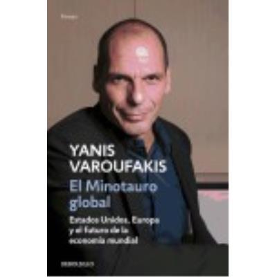 El Minotauro Global - Varoufakis, Yanis
