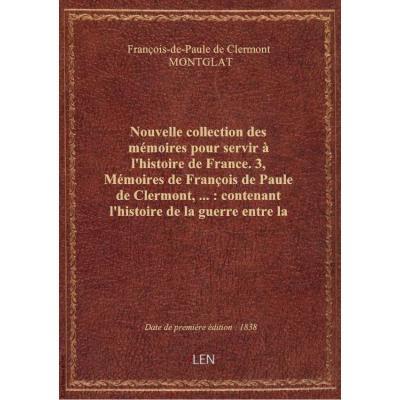 Nouvelle collection des mémoires pour servir à l'histoire de France. 3, Mémoires de François de Paul