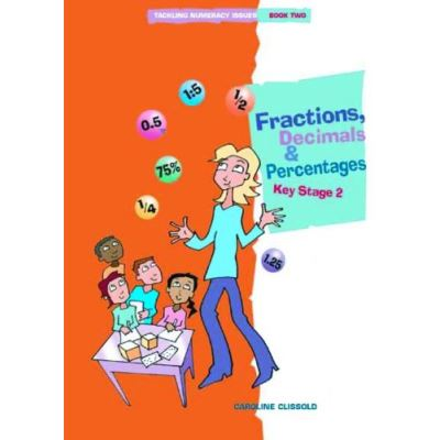 Tackling Numeracy Issues Book 2: Fractions, Decimals and Percentages - [Livre en VO]