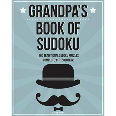 Grandpa's Book Of Sudoku: 200 traditional sudoku puzzles in easy, medium & hard - [Version Originale]