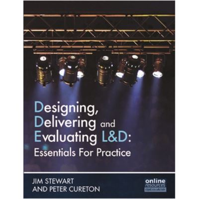 Designing, Delivering And Evaluating L&D : Essentials For Practice: Essentials In Practice (Paperback)