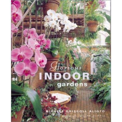 Glorious Indoor Gardens