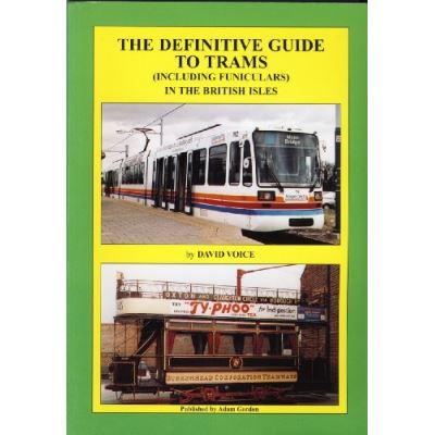 The Definitive Guide to Trams (including Funiculars) in the British Isles