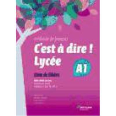 Méthode De Français 1º Bachillerato: Cahier D'Exercices. C'Est À Dire! Lycée A1 - VV.AA.