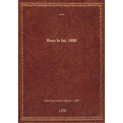 Hors la loi. 1888