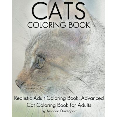 Cats Coloring Book: Realistic Adult Coloring Book, Advanced Cat Coloring Book for Adults: Volume 3 (Realistic Animals Coloring Book) - [Livre en VO]